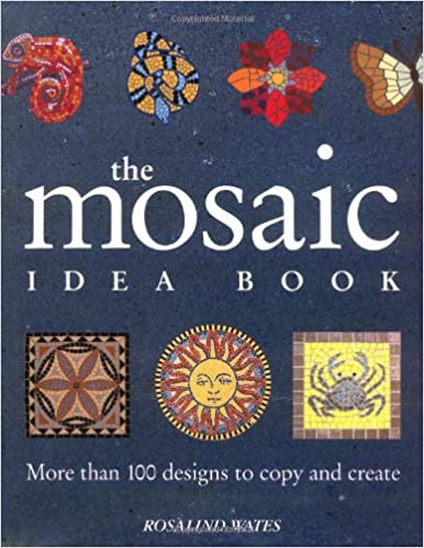 The Mosaic Idea Book: More Than 100 Designs To Copy and - Ebooks