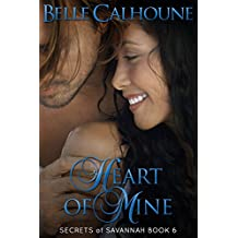 Heart of Mine (Secrets of Savannah Book 6)