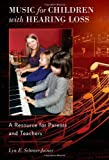 Music for Children with Hearing Loss : A Resource for Parents and Teachers, Schraer-Joiner, Lyn, 0199855838
