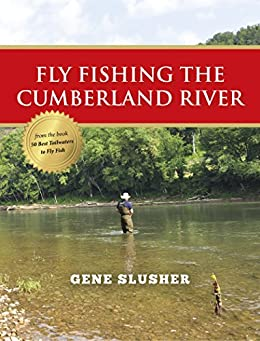 Fly fishing the cumberland river ebook gene for Cumberland river fishing