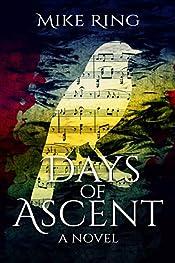 Days of Ascent: A Novel