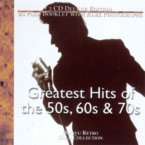 Greatest Hits of the 50s, 60s, & 70s [2-CD SET]