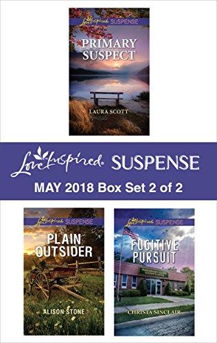 (Harlequin Love Inspired Suspense May 2018 - Box Set 2 of 2: Primary Suspect\Plain Outsider\Fugitive)
