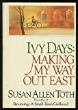 Front cover for the book Ivy Days: Making My Way Out East by Susan Allen Toth