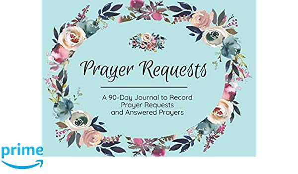 Prayer Requests: A 90-Day Book Journal to Record Prayer