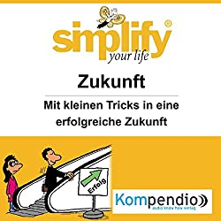 Simplify your life - Zukunft