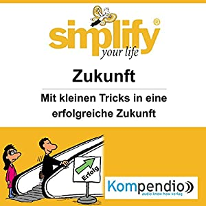 Simplify your life - Zukunft Hörbuch