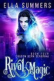 Rival Magic (Dragon Born Serafina Book 4)