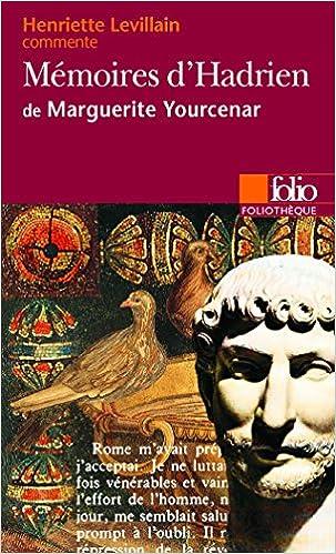 Descargar Por Utorrent 2015 Mémoires D'hadrien De Marguerite Yourcenar (essai Et Dossier) De PDF A PDF