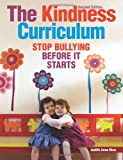 The Kindness Curriculum: Stop Bullying Before It Starts, Judith Anne Rice, 1605541249