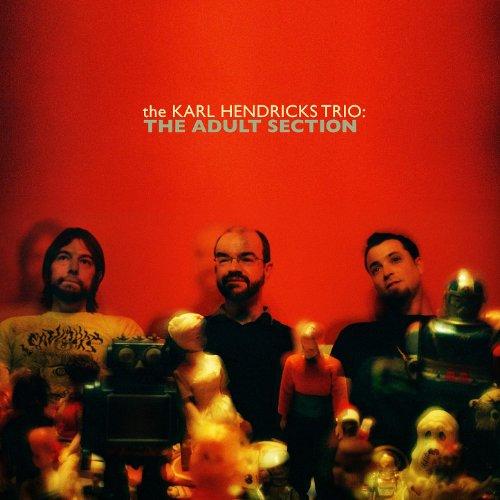 Karl Hendricks Trio, The - Some Girls Like Cigarettes