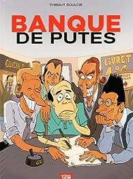 Banque de putes par Thibaut Soulcié