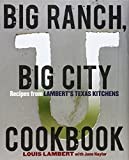 img - for Big Ranch, Big City Cookbook: Recipes from Lambert's Texas Kitchens by Louis Lambert (2011-09-06) book / textbook / text book