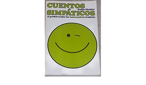 Cuentos Simpaticos - A Graded Reader for Intermediate Students ...
