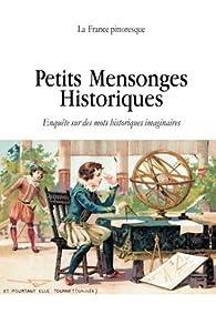 Petits mensonges historiques par  La France pittoresque