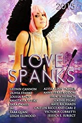 Love Spanks 2015: A Collection of Lesbian Romance Stories (Seasonal Spankings) (Volume 3)