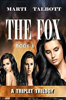 THE FOX (A Triplet Trilogy Book 1) by [Talbott, Marti]