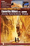 Favorite Hikes in and Around Zion National Park, Tanya Milligan and Bo Beck, 1892540827