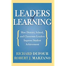 Leaders of Learning: How District, School, and Classroom Leaders Improve Student Achievement (English Edition)