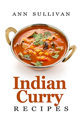 Indian Curry Recipes by Ann Sullivan