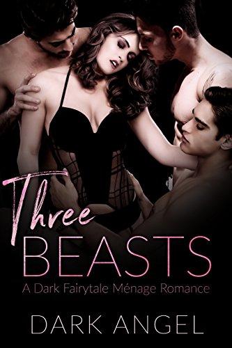 Three Beasts: A Dark Fairytale MFMM Menage Romance cover