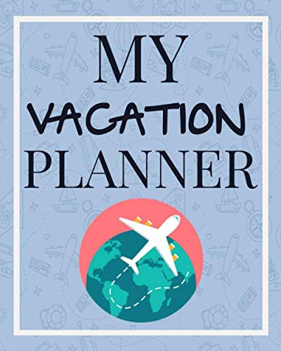 My Vacation Planner: Cool Itinerary Planner, Ideal To Take With You Wherever Yo Go In This World! Let this planner help you organize your trip!
