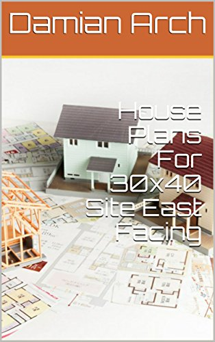 Amazon Com House Plans For 30x40 Site East Facing Ebook Damian