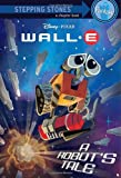 A Robot's Tale (Wall - E Disney Chapters)