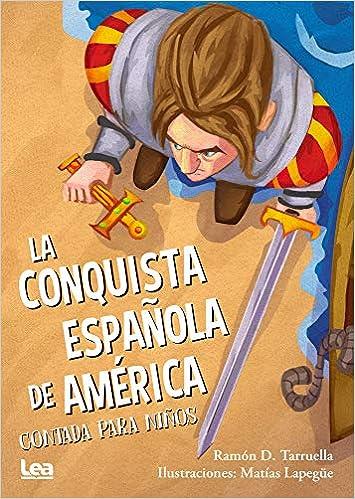 La Conquista Española de America Contada Para Niños Brújula Y La Veleta: Amazon.es: Tarruella, Ramon: Libros