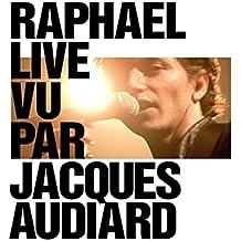 Raphael - Live Vu Pard Jacques Audiard