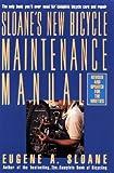 Sloane's New Bicycle Maintenance Manual, Eugene A. Sloane and Eugene Sloane, 0671619470
