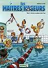 Les maîtres nageurs, tome 1 : Comme un poisson dans l'eau par Reynès