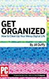 Get Organized: How to Clean Up Your Messy Digital Life