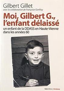 vignette de 'Moi, Gilbert G., l'enfant délaissé (Gilbert Gillet)'