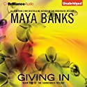 Giving In: The Surrender Trilogy, Book 2 Hörbuch von Maya Banks Gesprochen von: Alix Dale