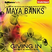 Giving In: The Surrender Trilogy, Book 2 | Maya Banks