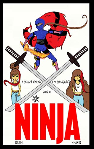 I didnt know my daughter was a ninja