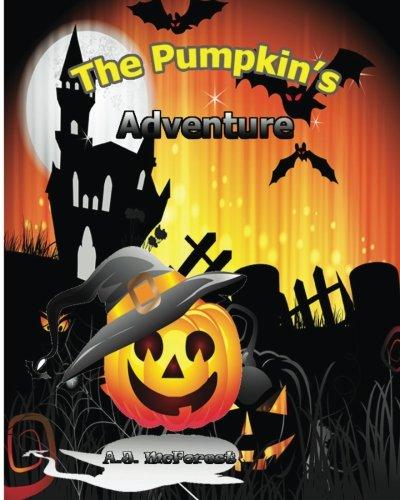 The Pumpkin's Adventure (The Halloween Lover) (Volume 1)