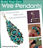 Build Your Own Wire Pendants
