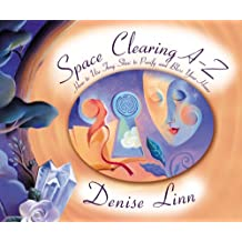 Space Clearing A-Z: How to Use Feng Shui to Purify and Bless Your Home (A--Z Books)