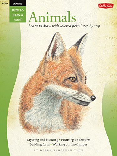 Drawing: Animals in Colored Pencil: Learn to draw with colored pencil step by step How to Draw amp Paint