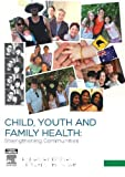 Child, Youth and Family Health: Strengthening Communities, 2e