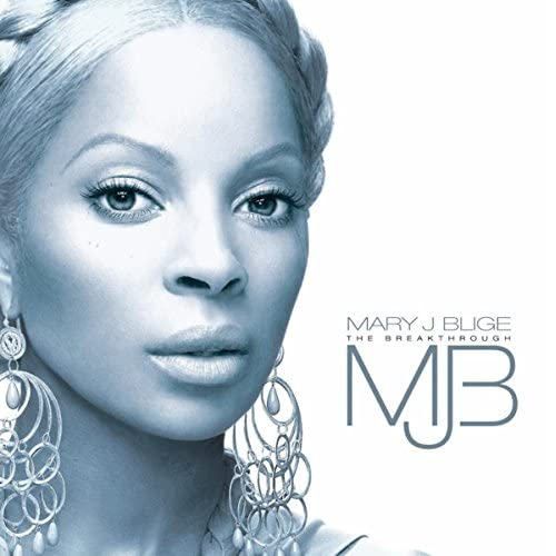 The breakthrough mary j. Blige | songs, reviews, credits | allmusic.