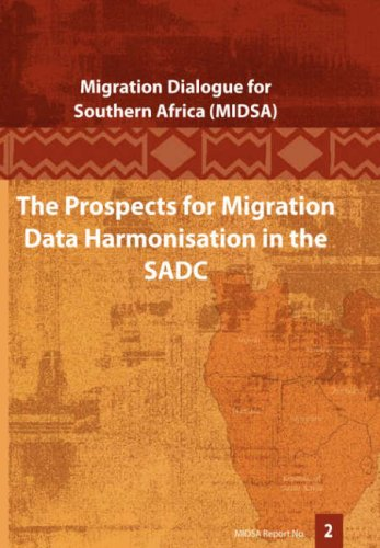 Download The Prospects for Migration Data Harmonisation in the SADC (Midsa Report) pdf epub