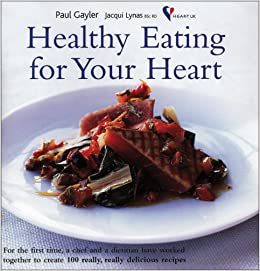 Healthy eating for your heart paul gayler jacqui lynas healthy eating for your heart paul gayler jacqui lynas 9781856265003 amazon books forumfinder Choice Image