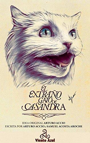 El extraño gato de Casandra (Spanish Edition) by [Accio, Arturo, Acosta