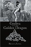 Godiva and the Golden Dragon, Steven Cardimona, 0595177794