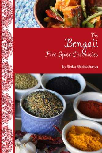 The Bengali Five Spice Chronicles by Rinku Bhattacharya