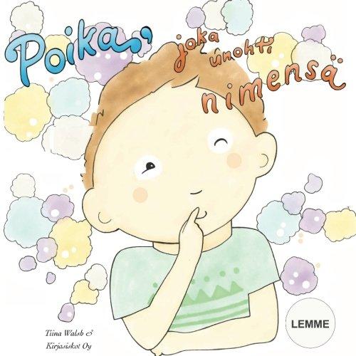 Download Poika, joka unohti nimensä LEMME (Finnish Edition) pdf