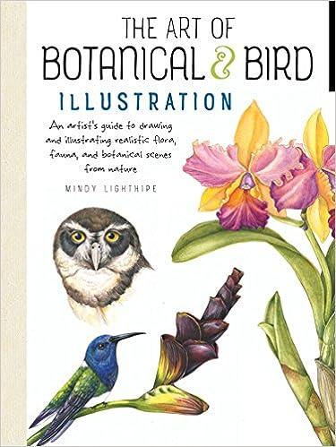 The Art Of Botanical Bird Illustration An Artist S Guide To